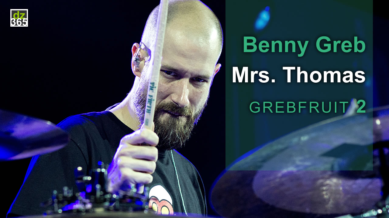 New Benny Greb video: Mrs. Thomas