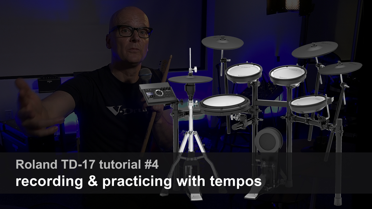 Roland TD-17 tutorial #4 - recording, practicing and tempos